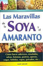 Las maravillas de la soya y el amaranto The wonders of the soybean and amaranth