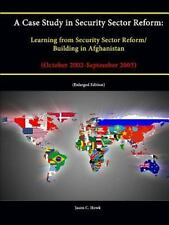 A Case Study in Security Sector Reform : Learning from Security Sector Reform...