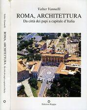 Roma, Architettura. Da città dei papi a capitale d'Italia. 2001. .