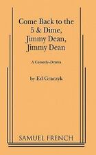 Come Back to the Five and Dime Jimmy Dean: By Ed Graczyk