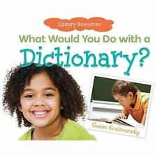 Library Resources Ser.: What Would You Do with a Dictionary? by Susan...