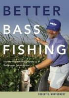 Better Bass Fishing: Secrets from the Headwat... by Montgomery, Robert Paperback