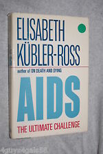 AIDS : The Ultimate Challenge by Elisabeth Kubler-Ross and Mal Warshaw (1987,...