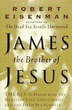 James, Brother of Jesus: The Key to Unlocking the Secrets of Early Christianity