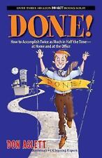 Done!: How to Accomplish Twice As Much in Half the Time-at Home and at the Offic