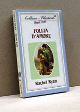 FOLLIA D'AMORE - R.Ryan [Collana Bluemoon - Serie Club N.46]