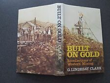 BUILT ON GOLD BOOK HB DW 1983 LINDESAY GOLD MINES AUSTRALIA WESTERN MINING EX CO