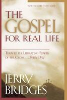 The Gospel for Real Life: Turn to the Liberating Power of the Cross...Every Day