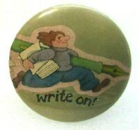 1970s Vintage Pin Button Pinback Write On! Man With Fountain Pen writer author