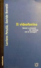 LUCIANO PETULLà DAVIDE BORRELLI IL VIDEOFONINO GENESI E ORIZZONTI MELTEMI 2007