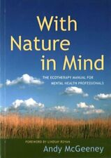 With Nature in Mind The Ecotherapy Manual for Mental Health Pro... 9781785920240