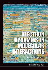 ELECTRON DYNAMICS IN MOLECULAR INTERACTIONS: PRINCIPLES AND APPLICATIONS, HAGELB