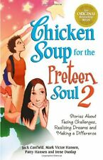 Chicken Soup for the Preteen Soul 2 by Jack Canfield, Mark Victor Hansen, Patty