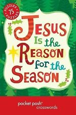 Pocket Posh Christmas Crosswords 6:75 Puzzles Jesus Is the Reason for the Season