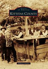 Kittitas County [Images of America] [WA] [Arcadia Publishing]