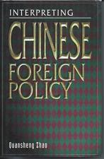 Interpreting Chinese Foreign Policy by Quansheng Zhao (1996)