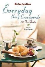 The New York Times Everyday Easy Crosswords : 200 Fun Puzzles by Will Shortz...