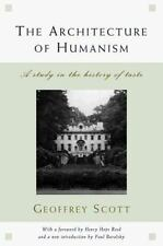 The Architecture of Humanism: A Study in the History of Taste (Classical Ameri..