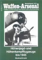 Waffen-Arsenal Sonderband 73 Höhenjagd- und Höhenkampfflugzeuge/Modellbau/Fotos