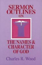 Sermon Outlines on the Names & Character of God (Easy-to-Use Sermon Outline Ser