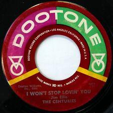 The CENTURIES 45 I Won't Stop.../Geraldine DOOTONE doo wop VG+ d1389