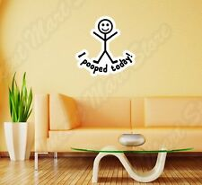 "I Pooped Today Stick Family Funny Wall Sticker Room Interior Decor 20""X25"""