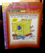 GE/Hotpoint Dryer Repair,Cheap and Easy 2000 Edition by Douglas Emley SC 1999)