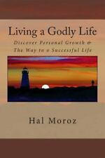 Living a Godly Life by Hal Moroz (2013, Paperback)