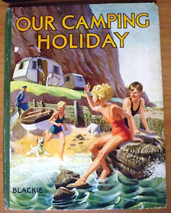 Our Camping Holiday, by M D Hillyard - Blackie & Son