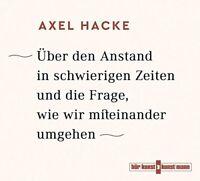 AXEL HACKE: ÜBER DEN ANSTAND IN SCHWIERIGEN ZEITEN UND DIE FRAGE, WIE .. CD NEU