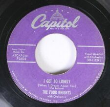 50'S/60'S 45 The Four Knights - I Get So Lonely / I Couln'T Stay Away From You O