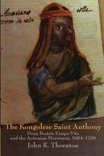 The Kongolese Saint Anthony : Dona Beatriz Kimpa Vita and the Antonian...