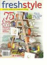 FRESH STYLE, SIMPLE IDEAS FOR CREATIVE LIVING, SUMMER, 2013 (75 EASY DIY PROJECT