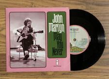 "John Martyn – May You Never 7"" Vinyl NM"