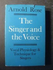 The Singer and the Voice. Vocal Physiology and Technique For Singers 1971