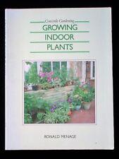 Growing Indoor Plants by Ronald Menage (Concorde Gardening, 1987) Paperback