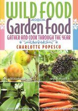 NEW BOOK Wild Food Garden Food - Charlotte Popescu