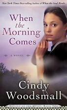 When the Morning Comes: Book 2 in the Sisters of the Quilt Amish-ExLibrary