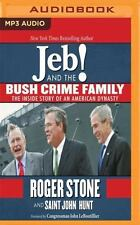 Jeb! and the Bush Crime Family : The Inside Story of an American Dynasty by...