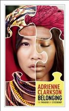 Belonging: The Paradox of Citizenship (CBC Massey Lecture) by Adrienne Clarkson