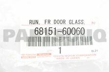 6815160060 Genuine Toyota RUN, FRONT DOOR GLASS, LH 68151-60060