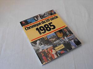 Chronique du 20e siècle 1985 Larousse RTL Livre
