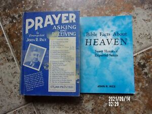 JOHN R. RICE - Bible Facts About HEAVEN + PRAYER Asking and Receiving -2bks 1956