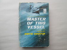 MASTER OF THIS VESSEL a novel by Gwyn Griffin 1961 HCDJ First Edition