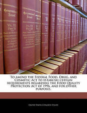 To amend the Federal Food, Drug, and Cosmetic Act to establish certain requireme