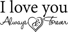 I LOVE YOU ALWAYS AND FOREVER Wall Art Decal Quote Words Lettering Decor DIY