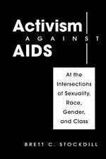 Activism Against AIDS: At the Intersections of Sexuality, Race, Gender and Class