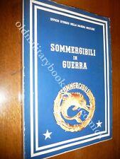 SOMMERGIBILI IN GUERRA EPISODI IN MEDITERRANEO SCIRE TOTI DANDOLO ASCIANGHI