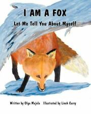I Am a Fox: Let Me Tell You about Myself (Paperback or Softback)