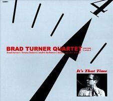 TURNER,BRAD QUARTET-IT`S THAT TIME (DIG)  CD NEW